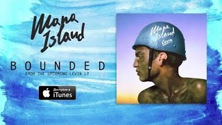 Mana Island Bounded Official Audio