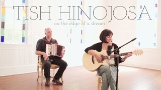 Tish Hinojosa - On The Edge Of A Dream (Acoustic Video)
