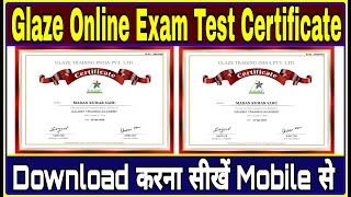 How to download Glaze Online Exam Test Certificate ?