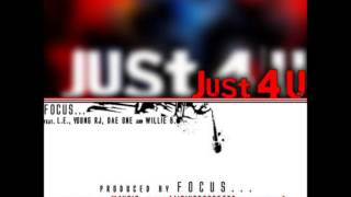 Focus... - Just 4 U feat. L.E., Young RJ, Dae One, & Willie B