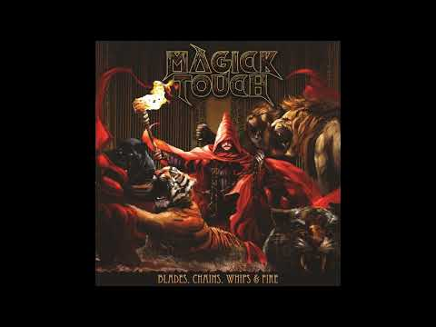 Magick Touch - Blades, Chains, Whips & Fire (2018)