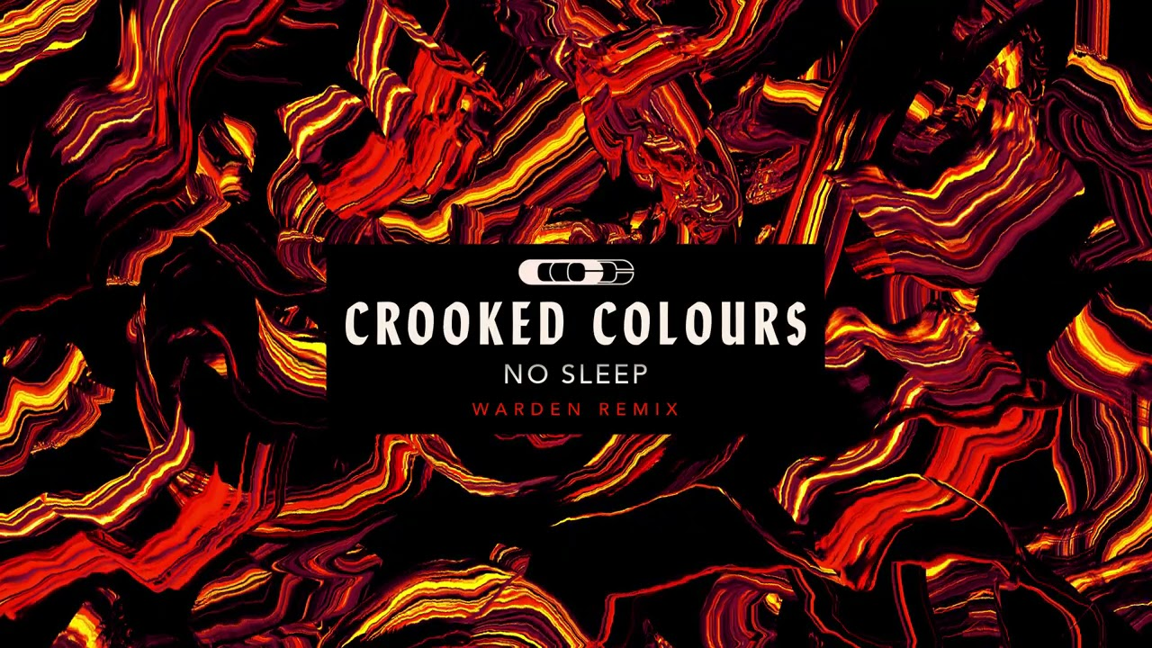 Crooked Colours - No Sleep (Warden Remix) [Official Audio]