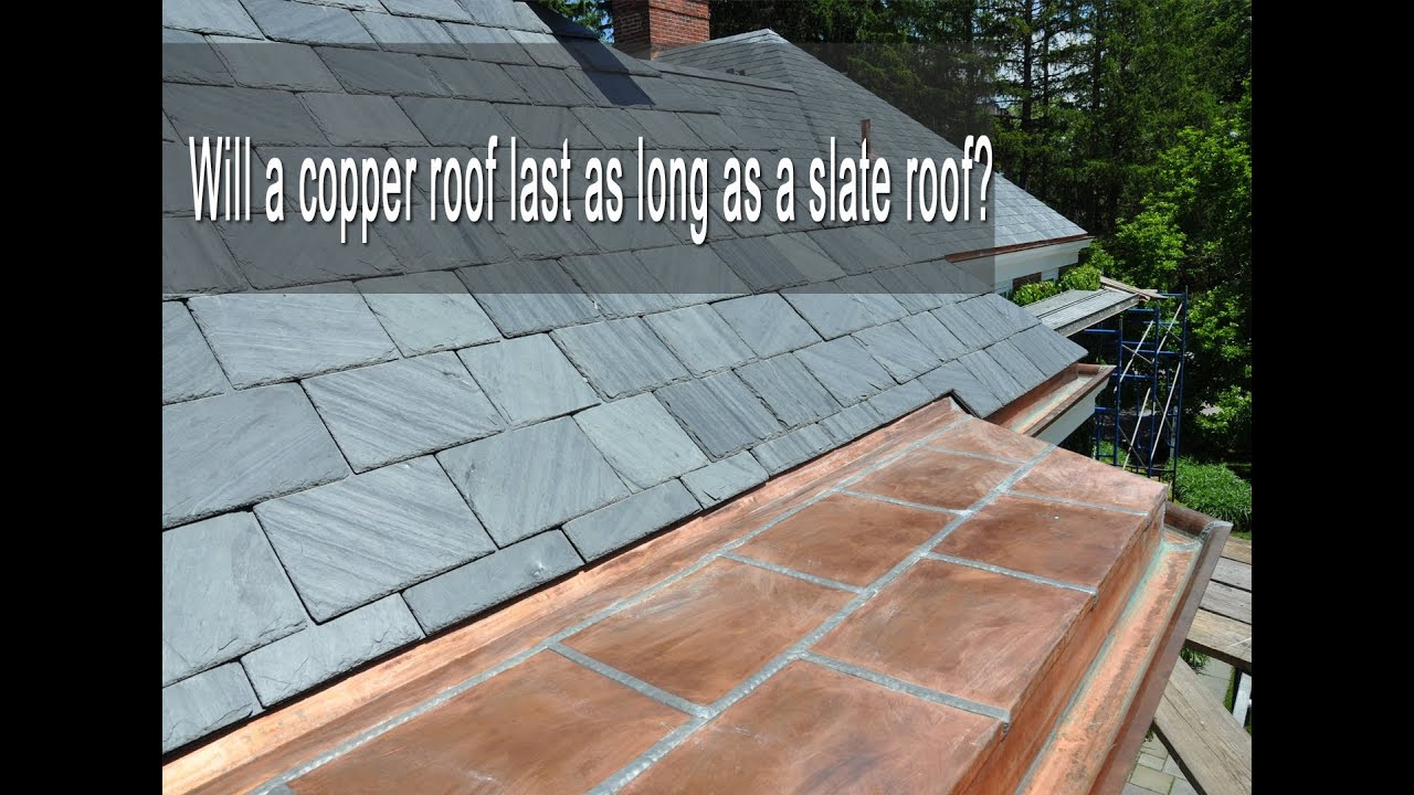 will a copper roof last as long as a slate roof youtube. Black Bedroom Furniture Sets. Home Design Ideas