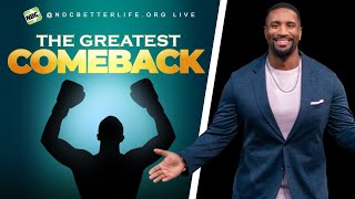 The Greatest Comeback. A Message By Kenneth Sullivan Jr.