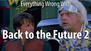 Everything Wrong With Back to the Future 2