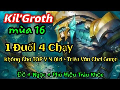 Kil'Groth Mùa 16 Bất Tử 1 Cân 4 Hành Triệu Vân vs Top VN Airi Không Được Chơi Game