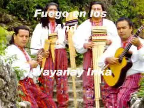 Fuego en los Andes - Wayanay Inka