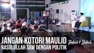 Download Video Jangan Kotori Maulid Rasulullah SAW dengan Politik (Part 2) | Shihab & Shihab MP3 3GP MP4