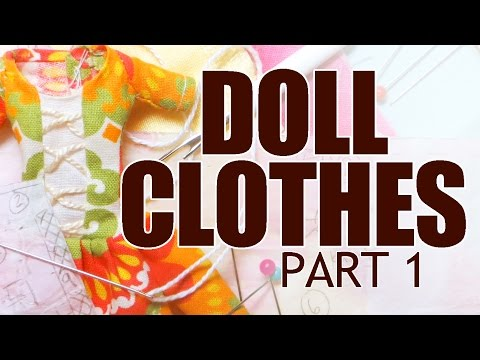 Sewing Doll Clothes Tutorial Part 1