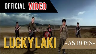 Lucky laki  -  As Boys ( Official Video )