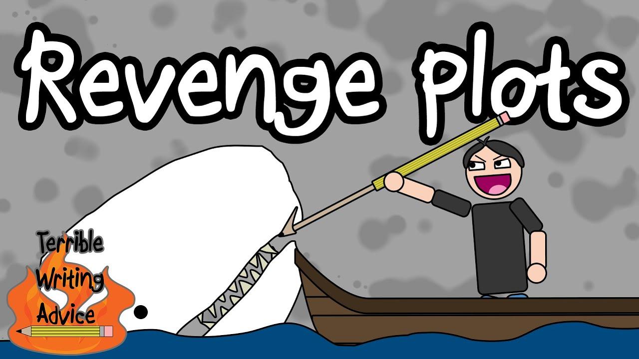 REVENGE PLOTS  - Terrible Writing Advice
