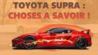 TOYOTA SUPRA 2018 : 6 CHOSES A SAVOIR !
