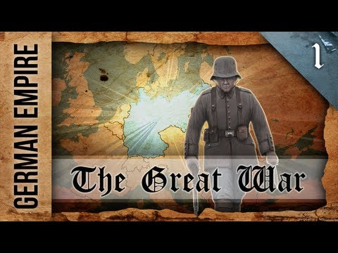 Let's Play: The Great War Mod 5.1 (German Empire) - Ep. 1 by DiplexHeated