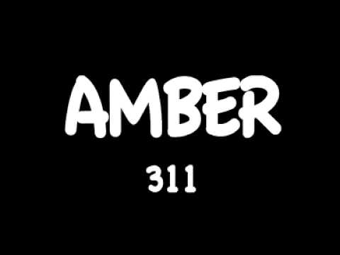 Amber 311 W Lyrics Chords Chordify