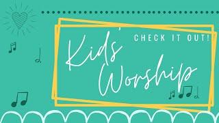 Kids worship 7-12-2020