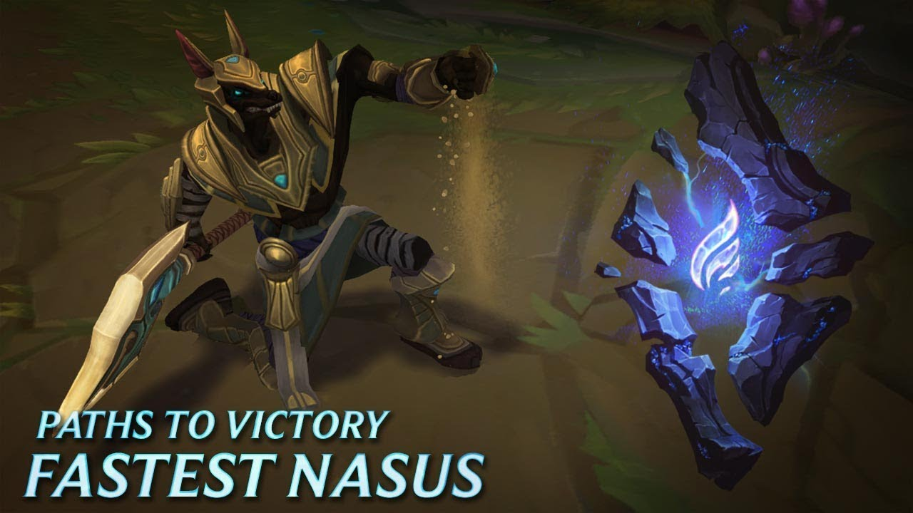 Paths to Victory: Fastest Nasus - League of Legends - Path to Victory