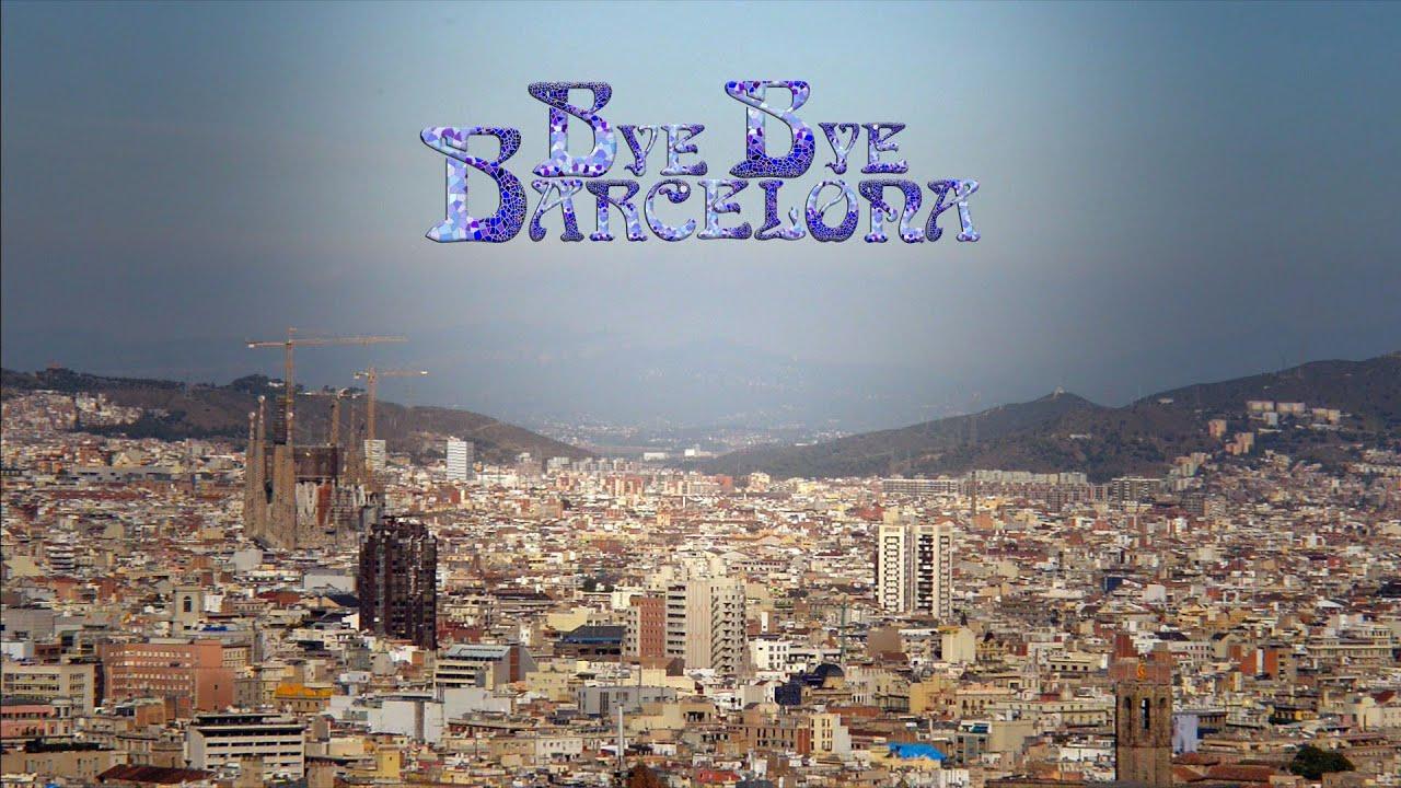Bye Bye Barcelona (Full length)