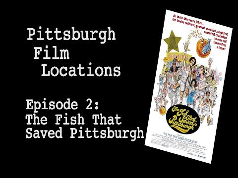 Pittsburgh Film Locations Episode 2: The Fish That Saved Pittsburgh