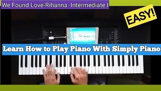 Simply Piano | We Found Love - Rihanna | Piano tutorial