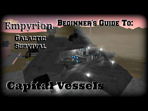 Empyrion Galactic Survival: Beginner's Guide - PT5 - Capital Vessels