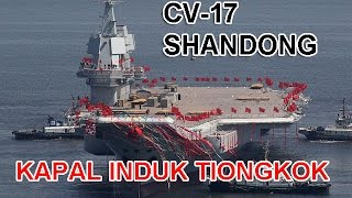 China Luncurkan Kapal Induk Kedua CV 17 Shandong