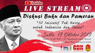 "#LiveStreaming Diskusi Buku dan Pameran ""50 Inisiatif Pak Harto untuk Indonesia dan Dunia"" - TMII"