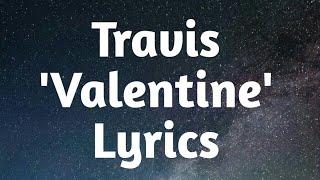 Travis - Valentine (Lyrics)🎵