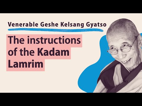 Geshe Kelsang Gyatso - The Instructions of the Kadam Lamrim