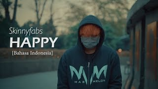 Happy Versi Bahasa Indonesia Skinnyfabs Cover Melowmask.mp3