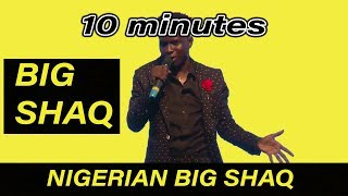 NIGERIAN BIG SHAQ MAN'S NO HOT REMIX 10 MINUTES