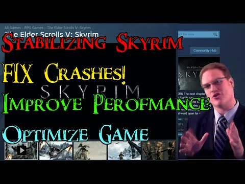"[Skyrim] Tutorial: Fixing Crash to Desktop & Improving Performance - ""Stabilizing Skyrim"""