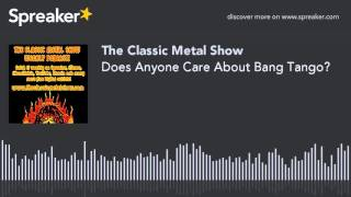 Does Anyone Care About Bang Tango?
