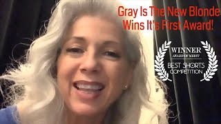 Gray Is The New Blonde Wins It's First Award!!!
