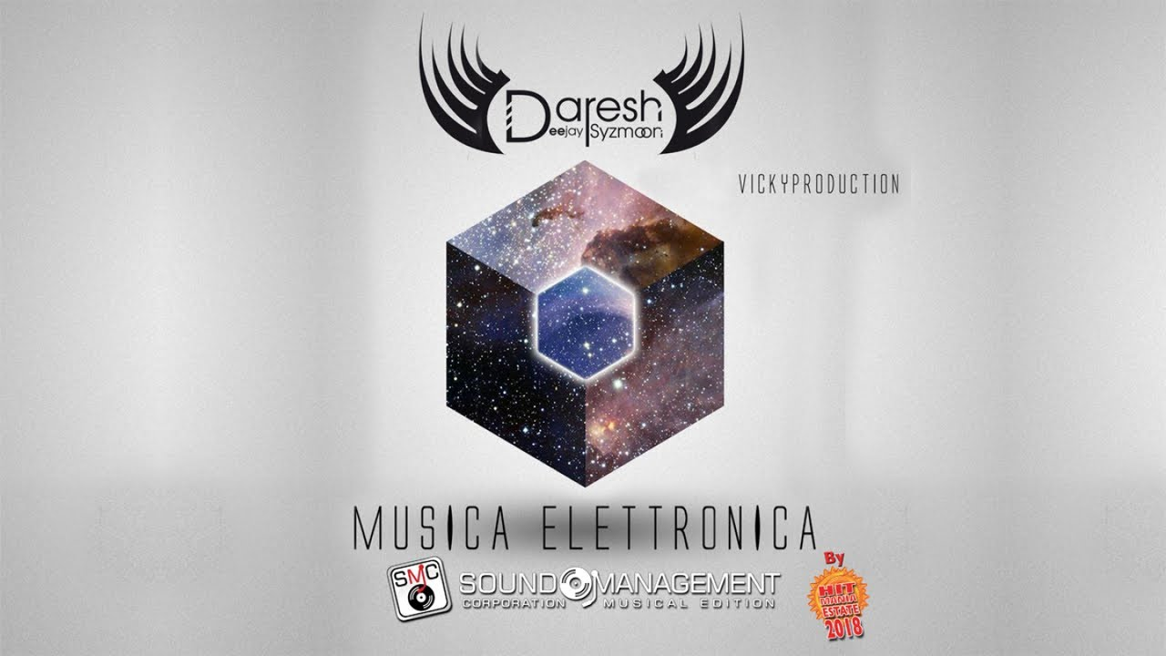 Elettronica De Cesare Daresh Syzmoon Vickyproductions Musica Elettronica Hit Manie Estate 2018