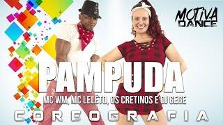 Baixar PAMPUDA - MC WM, MC Leléto, Os Cretinos e DJ Gege | Motiva Dance (Coreografia)