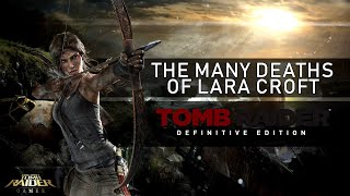 The Many Deaths of Lara Croft - Tomb Raider : A Survivor Is Born (2013)