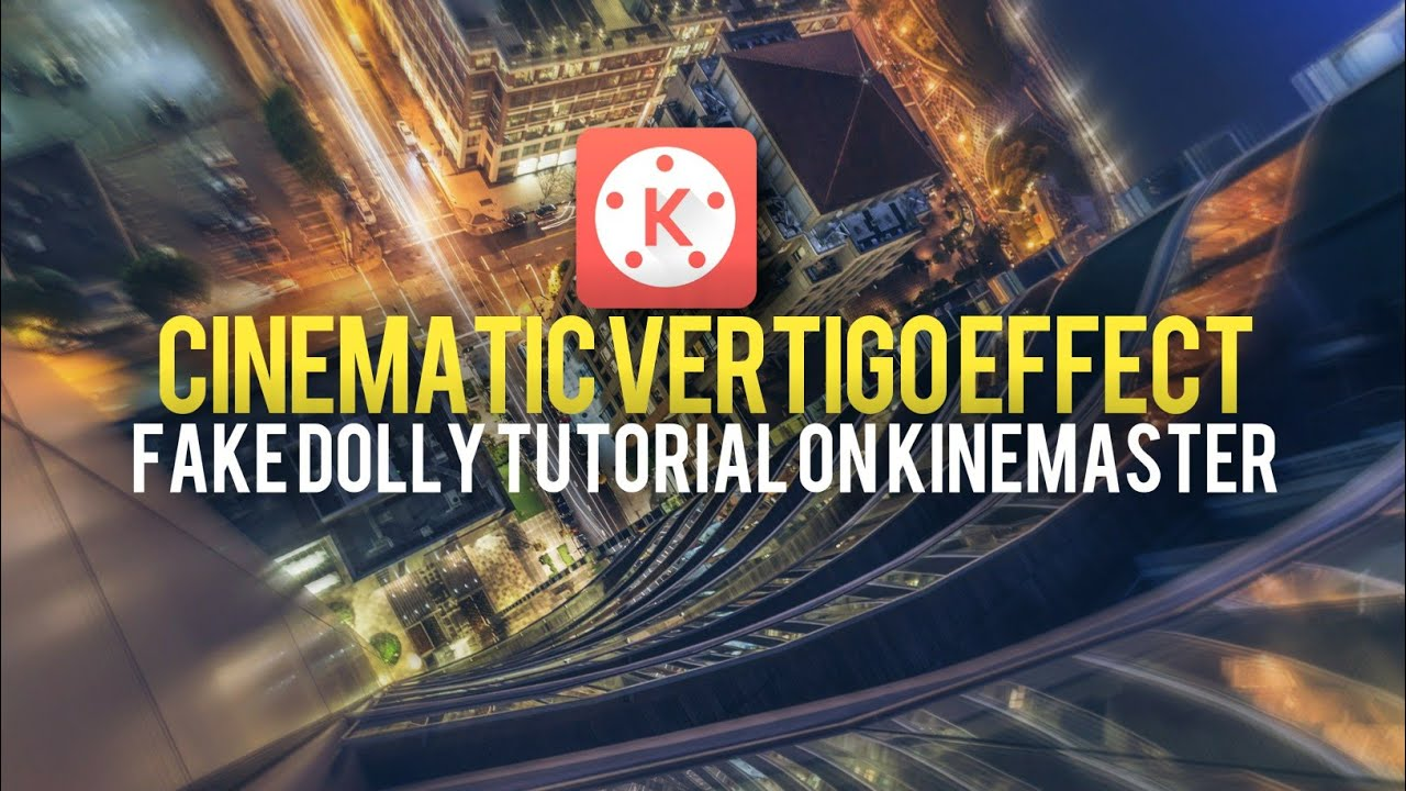 Vertigo Effect Tutorial/Dolly Zoom - KineMaster Pro Android/iOS With Mobile  Camera