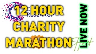 12 HOUR CHARITY MARATHON LIVE NOW!