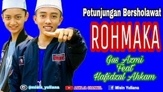 "Video Rohmaka Vokal Gus Azmi Feat hafidzul Ahkam ""Petunjungan Bersholawat"" download MP3, 3GP, MP4, WEBM, AVI, FLV September 2018"