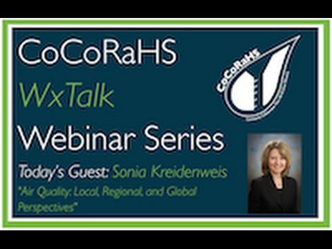 CoCoRaHS WxTalk Webinar #29: Air Quality: Local, Regional, And Global Perspectives