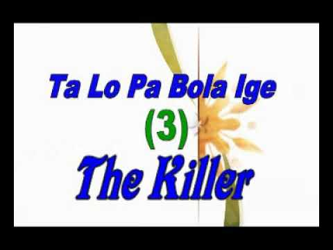 Download Eni To Pa Bola Ige!(The Killer!!!)