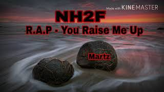 NH2F_-_R.A.P - You Raise Me Up (Cover)