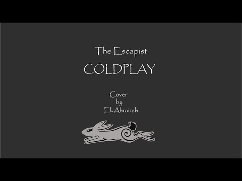 The Escapist (Coldplay Cover)
