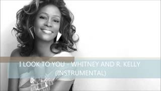 I LOOK TO YOU - WHITNEY AND R. KELLY (INSTRUMENTAL VERSION)