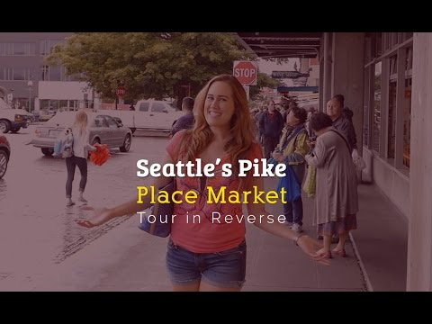 Seattle's Pike Place Market Tour in Reverse