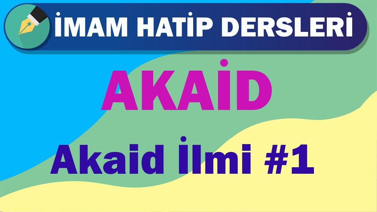 Akaid | 11.Sınıf | 1.Ünite | Akaid İlmi #1 | +PDF