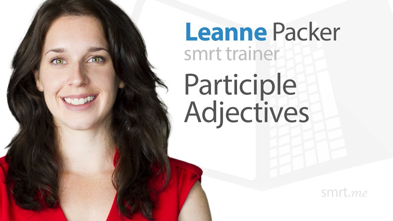 English Grammar Lesson: Participle Adjectives