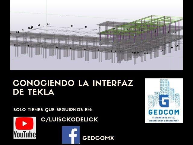 Tekla Structures | 01 Conociendo la interfaz de Tekla