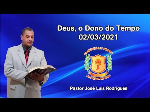 Deus, o Dono do Tempo! | Pr. José Luis Rodrigues | 02/03/2021