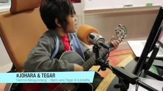 Repeat youtube video 'Gerimis Mengundang' versi Tegar & JoHaRa